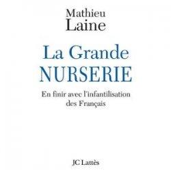 La Grande nurserie, par Mathieu Laine, paru chez JC Lattès