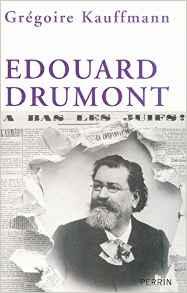 Grégoire Kauffmann, Édouard Drumont, Éditions Perrin