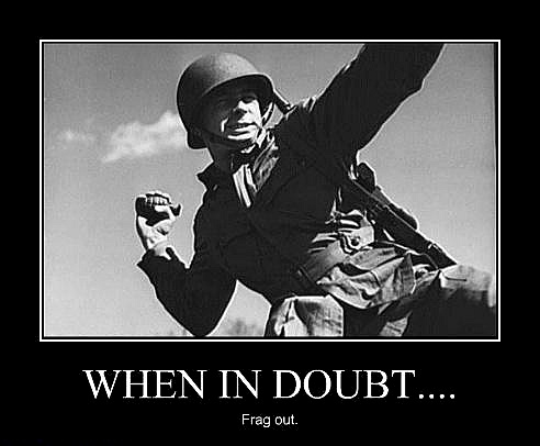 soldier : when in doubt, frag out