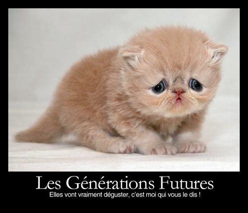 Les générations futures, elles vont déguster !