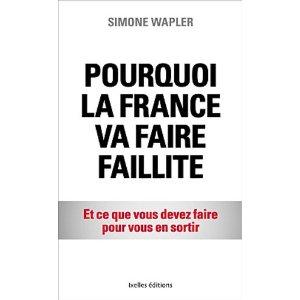 Pourquoi la France va faire faillite