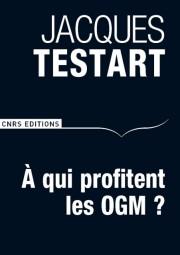 OGM : à qui profitent les mensonges de Jacques Testart ?