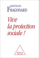 Vive la protection sociale, de Bertrand Fragonard