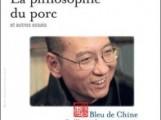 Extraits de « La philosophie du porc », de Liu Xiaobo