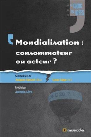 Mondialisation : consommateur ou acteur ?