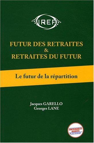 Le futur des retraites, tome 1