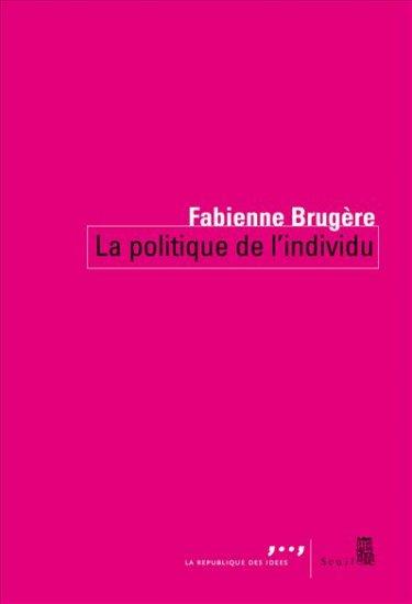 La-Politique-de-lindividu-Fabienne-Brugère