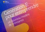 """""""Génération E pour entreprendre"""" : un nouveau modèle de croissance"""