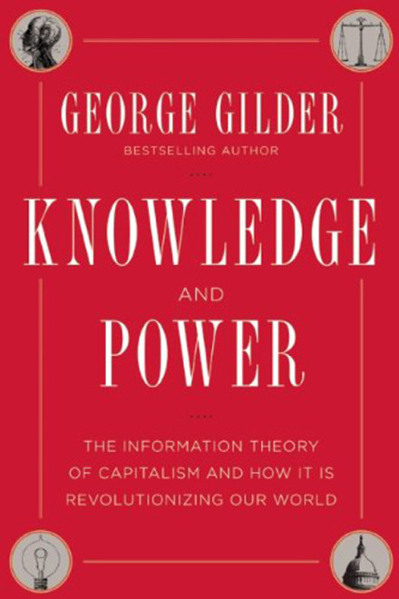 gilder_knowledge_power