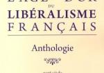 L'Âge d'Or du Libéralisme Français, une précieuse anthologie