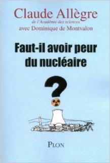 Faut-il avoir peur du nucléaire, par Claude Allègre (Crédits Plon, tous droits réservés)