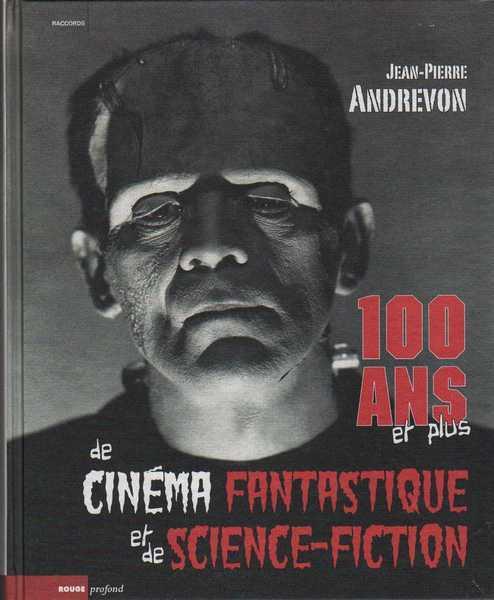 couverture-andrevon-jean-pierre-100-ans-et-plus-de-cinema-fantastique-et-de-science-fiction
