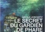 Le Secret du gardien de phare, par Nicole Leibowitz