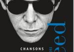 Lou Reed : Chansons ou poésie ? L'intégrale, 1967-2000