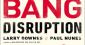 Big Bang Disruption ou le cauchemar de l'innovation dévastatrice