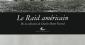"""""""Le Raid américain"""" de Charles-Henri Favrod"""