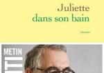"""""""Juliette dans son bain"""" de Metin Arditi"""