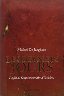 Les derniers jours, par Michel de Jaeghere (Crédits Les Belles Lettres, tous droits réservés)