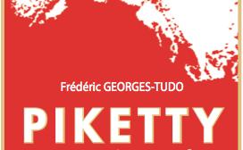 """""""Piketty, au piquet !"""" de Frédéric Georges-Tudo"""