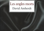 """Les angles morts"" de David Amherdt"