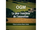OGM, la peur française de l'innovation, par Gérard Kafadaroff