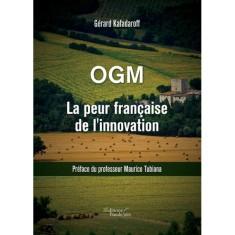 OGM la peur française de l'innovation, par Régis Kadaroff (Crédits éditions Baudelaire, tous droits réservés)