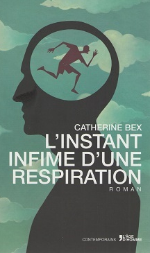 Catherine Bex l'instant infime d'une respiration