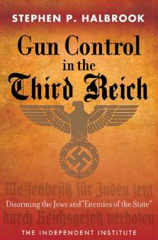gun control in the third reich stephen halbrook