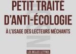 Petit traité d'anti-écologie à l'usage des lecteurs méchants
