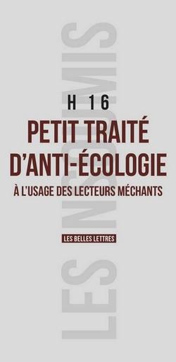 Petit traité d'anti-écologie, par H16 (Crédits : les Belles Lettres, tous droits réservés)