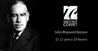 Keynes et la révolution keynésienne - Conférence de l'Institut Coppet jeudi 11 juin
