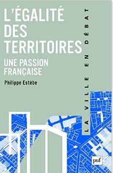 L'égalité des territoires une passion française Philippe Eusèbe