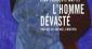 """""""L'homme dévasté"""" de Jean-François Mattéi"""