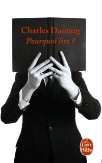 Pourquoi lire de Charles Dantzig
