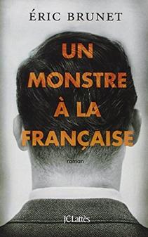 Eric Brunet un monstre à la française