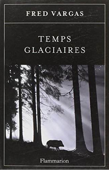 Fred Vargas temps glaciaires