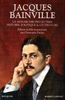 Jacques Bainville la Monarchie des lettres