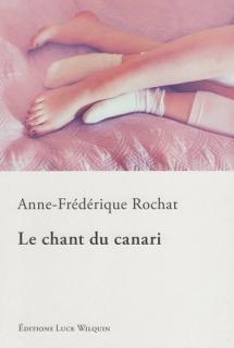 Le chant du canari Anne-Frédérique Rochat