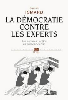 Paulin Ismard La démocratie contre les experts