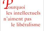 """""""Pourquoi les intellectuels n'aiment pas le libéralisme"""" de Raymond Boudon"""