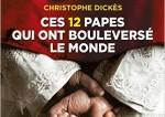 12 papes qui ont bouleversé le monde, par Christophe Dickès