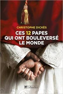 http://www.amazon.fr/Ces-papes-qui-boulevers%C3%A9-monde/dp/B00OYSYT38?tag=liberauxorg-21