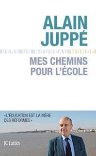 Alain Juppé mes chemins pour l'école