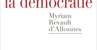 Pourquoi nous n'aimons pas la démocratie de Myriam Revault d'Allonnes