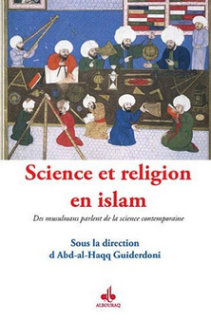 science et religion en islam Abd al Haqq Guiderdoni