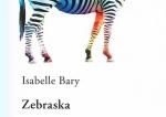 Zebraska, d'Isabelle Bary