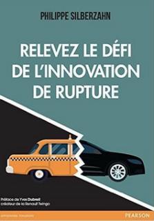 Philippe Silberzahn relevez le défin de l innovation de rupture