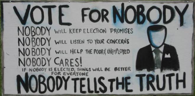 Traduction : Votez pour Personne ! Personne ne tiendra ses promesses, n'écoutera vos problèmes, n'aidera les pauvres et les chômeurs. Personne ne se soucie de vous ! Si Personne est élue, les choses iront mieux pour tout le monde. Personne ne dit la vérité !