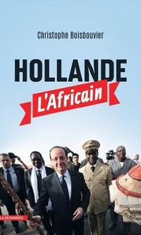 Christophe Boisbouvier Hollande l'Africain
