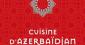 Gastronomie : la cuisine d'Azerbaïdjan